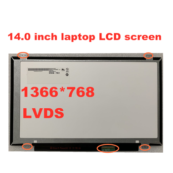цена на Free Shipping 14-inch Laptop LCD Screen Universal for B140XW03 V.0  LP140WH2 HB140WX1-300  N140BGE-L32 BT140WG03  LTN140AT20
