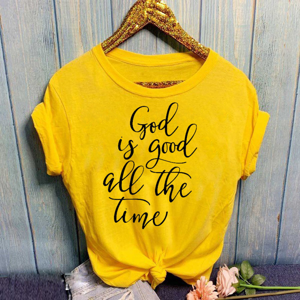 #Z15 God Is Good All The Time T-Shirt Women Fashion Casual Cotton Tshirt O-Neck Letter Print Short Sleeve T Shirt Camiseta
