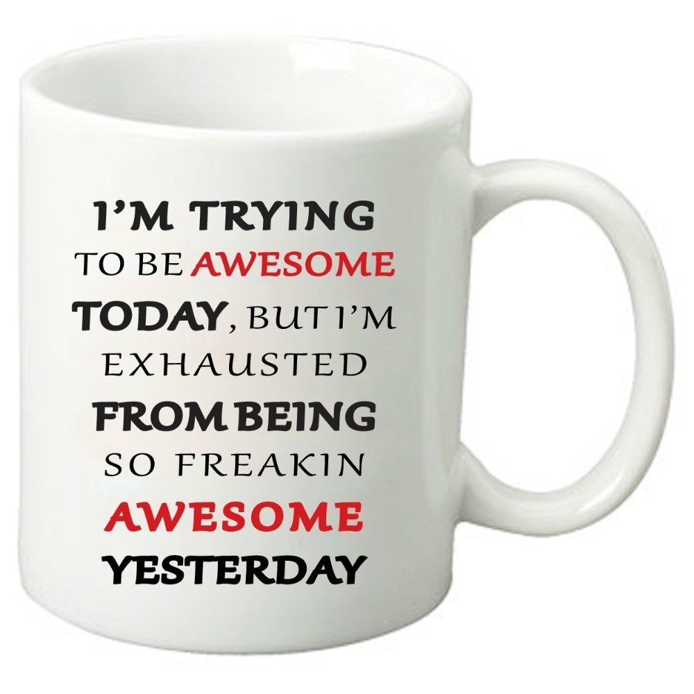 I'm Trying To Be Awesome Today Mugs Gifts Tea Art Friend Gift Wine Milk Beer Novelty Tea Cup Birthday Gifts image