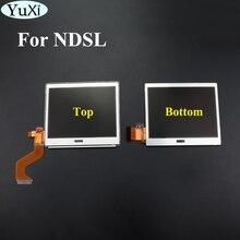 YuXi למעלה עליון תחתון LCD תצוגת החלפת מסך עבור Nintendo DS Lite עבור DSL עבור NDSL חלקי