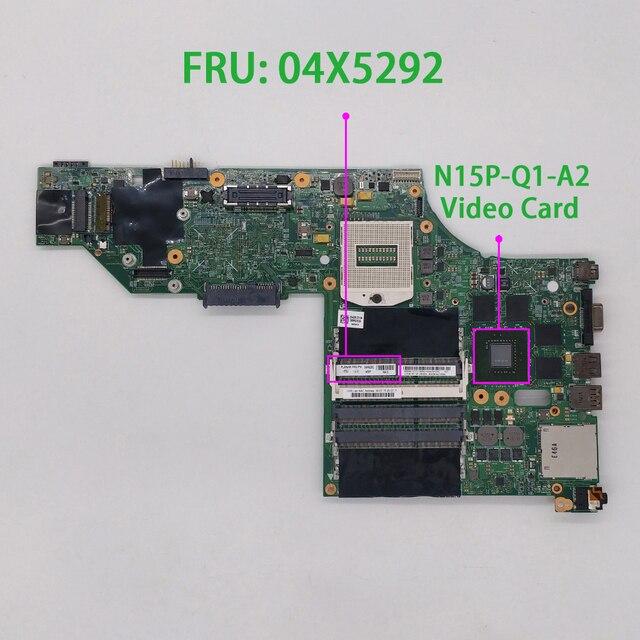 Pour Lenovo ThinkPad W540 FRU : 04X5292 48.4LO13.021 N15P Q1 A2 carte mère dordinateur portable testé