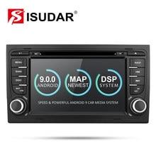 Isudar coche 2 Din reproductor Multimedia GPS Android 9 DVD Automotivo para Audi/A4/S4 2002-2008 radio Quad núcleos RAM 2 GB ROM 16 GB DSP