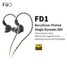 FiiO FD1 driver dinamico placcato In berillio auricolare In ear IEM con connettori 2pin 0.78mm cavo staccabile bassi forti