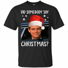Dumb And Dumber T-Shirt Did Somebody Say Christmas Tee Shirt Short Sleeve S-3Xl Big Tall Tee Shirt(China)