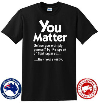 You Matter Multiply Speed Light Energy Humorous Funny Nerd Geek Science T-Shirt Short Sleeve Tee Shirt Free Shipping cheap whole
