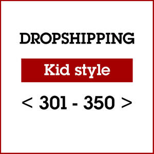 US DROPSHIPPING LINK KIDS STYLE 301-STYLE 350