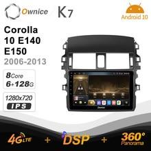 Android 10.0 6G+128G Ownice K7 Car autoradio Multimedia for Toyota Corolla 10 E140 E150 2006 - 2013 radio system unit 360 4G LTE