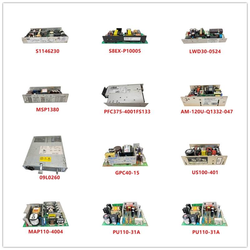 S1146230 S8EX-P10005 LWD30-0524 MSP1380 PFC375-4001FS133 AM-120U-Q1332-047 09L0260 GPC40-15 US100-401 MAP110-4004 PU110-31A Used