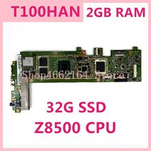 T100HAN Motherboard Z8500 CPU 2GB RAM 32G SSD For ASUS Transformer book T100H T100HA T100HN T100HAN tablet mainboard
