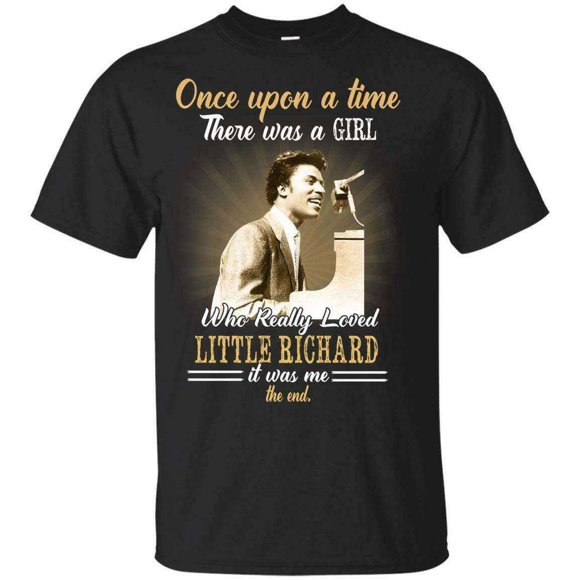 Once Upon A Time There Was A Girl Who Really Loved Little Richard T Shirt