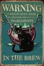 Señal de estaño de Metal Retro para cama, cartel de hojalata Vintage de advertencia A una bruja que vive aquí, todos los intrusos se Usán como lngredientes en la fermentación