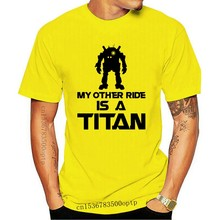 My Other Ride Is A Titan - Mens T-Shirt - Gaming Free UK P&P Sleeve Hot Print T Shirt Mens Short Sleeve Hot Tops