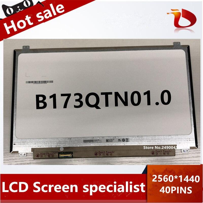 Free Shipping B173QTN01.0 B173QTN01 17.3 Inch 3K LCD Screen 2560*1440 Display Laptop LED Screen EDP 40 PIN