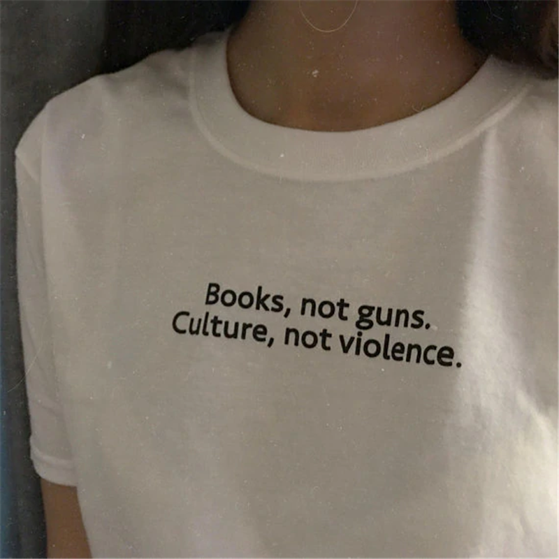 Books Not Guns Culture Not Violence T-Shirt Women Funny Casual Tshirt Summer Style Outfits Tees Tops T Shirt Drop Ship