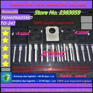 Image 3 - Aoweziic 2020 + 10 шт., 100% новые импортные оригинальные 60N60 FGH60N60 FGH60N60SFD FGH60N60SMD FGH60N60UFD TO 247 IGBT трубка 60A 600 в