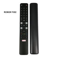 NEUE Original Remote RC802N YUI2 für TCL LCD Smart TV 32S6000S 40S6000FS 43S6000FS U55P6006 U65P6006 U49P6006 U43P6006 U65S9906(China)