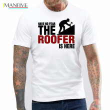 Have No Fear The Roofer Is Here Custom Funny T Shirt Tshirt Men Cotton Short Sleeve T-shirt Top Tees