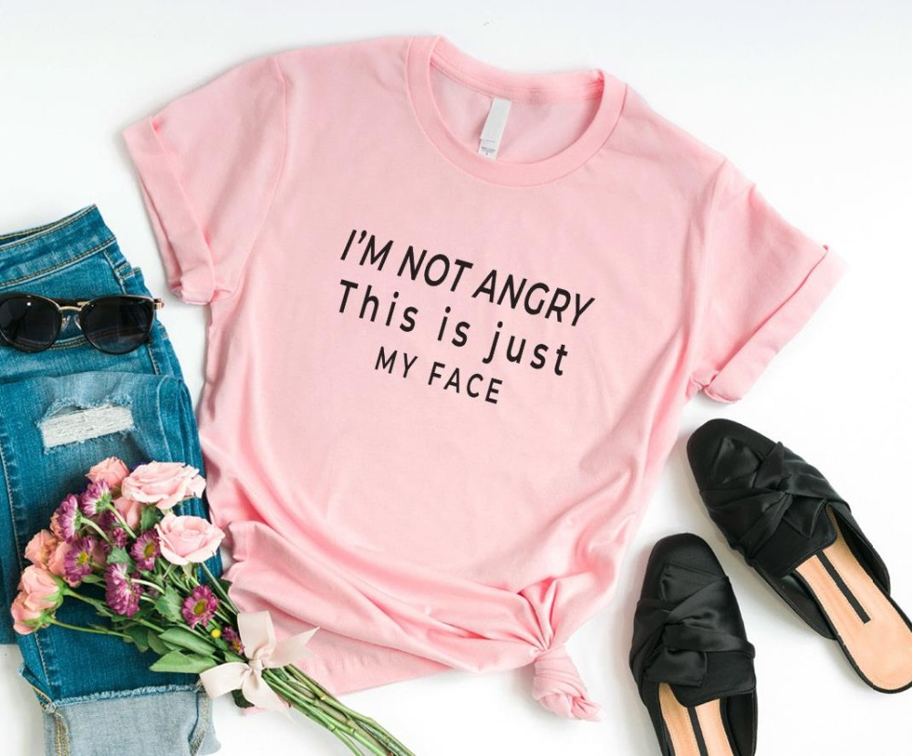 I'm Not Angry This Is Just My Face Women Tshirt Cotton Casual Funny T Shirt For Lady Girl Top Tee Hipster Drop Ship NA-304