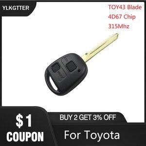 YLKGTTER 2 кнопки 315 МГц Частота Автомобильный ключ для toyota camry prado corolla Автомобильный чип 4D67 Высокое качество дистанционный Автомобильный ключ с ...