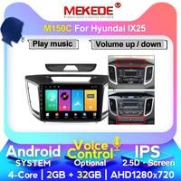 MEKEDE 4G lte 8 core 2din Car Radio Multimedia Video Player For Hyundai Creta IX25 2015 2018 Navigation GPS No dvd
