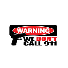 Car Sticker Funny Warning We Dont Call 911 Gun Automobiles Motorcycles Exterior Accessories Reflective Vinyl Decals,14cm*6cm car sticker dont touch my car fun automobiles