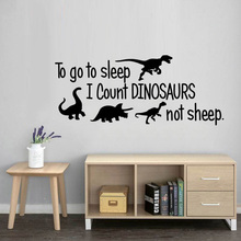 Kids Bedroom Decoration To go to sleep I count Dinosaurs not sheep Wall Sticker Vinyl Art Design Poster Mural Cute Decor W675