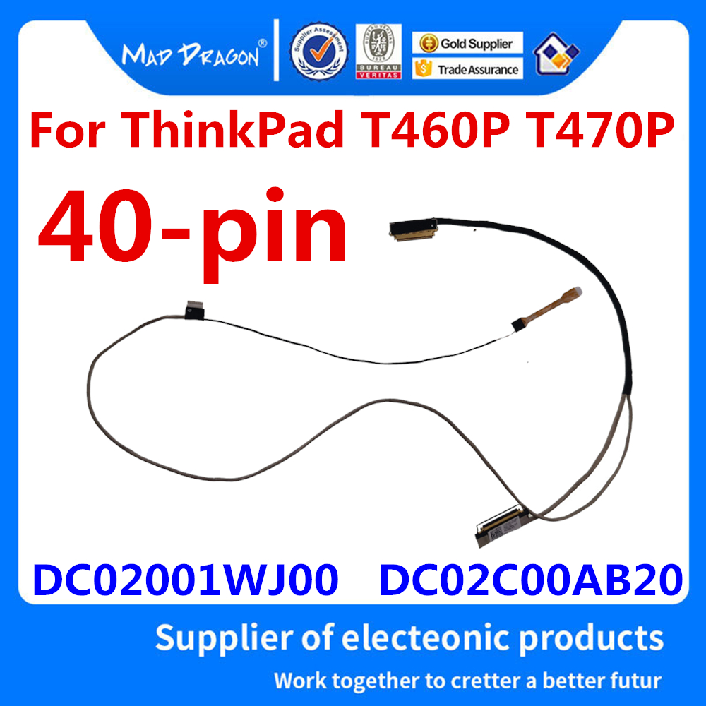 Linha original nova da tela de toque do cabo video do portátil lvds lcd edp para lenovo thinkpad t460p t470p dc02001wj00 dc02c00ab20 40 pinos
