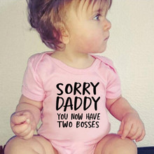 Sorry Daddy You Now Have Two Bosses print Baby Rompers Summer Baby Clothing Romper Infant Newborn Baby Boy Girl Clothes Jumpsuit