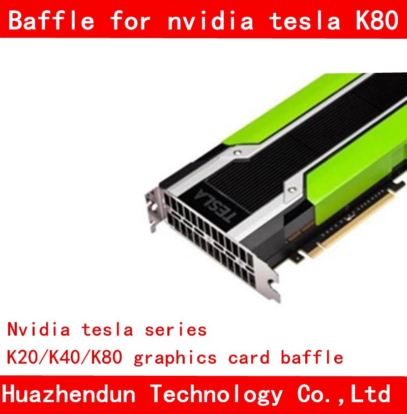 Original Brand New For Nvidia Tesla Series K20/K40/K80 Graphics Card Baffle High Quality Bracket 20pcs Free Shipping