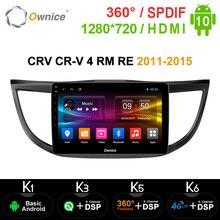 Ownice Radio con GPS para coche, Radio con reproductor Navi, GPS, DSP, Android 10,0, 4G, 360, Panorama, K3, K5, K6, para Honda CRV, CR V, 4 RM, RE