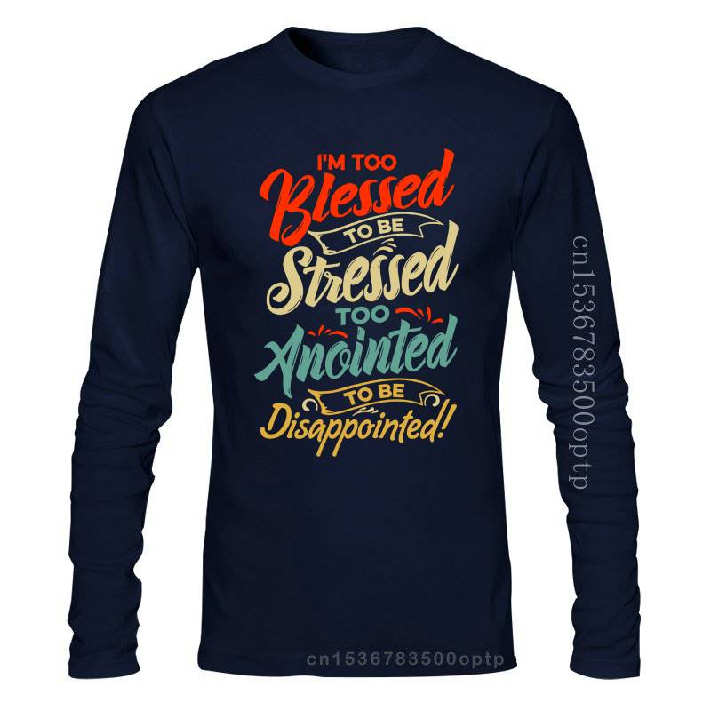 Men Tops Tees 2020 Summer Fashion New Im Too Blessed To Be Stressed & Ano - I'm Anointed Tee T-Shirt