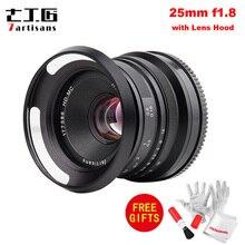 7 장인 25mm F1.8 소니 E 마운트 용 프라임 렌즈 후지 필름 및 마이크로 4/3 카메라 용 A7 A7II A7R G1 G2 G3 X A1 X A10 렌즈 후드 포함