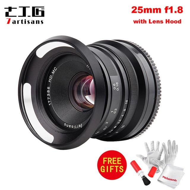 7artisans 25mm F1.8 Prime Lens for Sony E Mount for Fujifilm & Micro 4/3 Cameras A7 A7II A7R G1 G2 G3 X A1 X A10 with Lens Hood