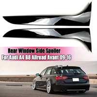 Gloss preto janela traseira lateral spoiler asa para audi a4 b8 allroad avant 2009 2010 2011 2012 2016 carro estilo acessórios de automóveis|Spoilers e aerofólios| |  -
