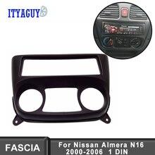 1 Din автомагнитола Fascias Подходит для NISSAN Almera N16 2001-2006 DVD стерео панель приборная панель Установка отделка комплект лицевая объемная рамка приборной панели