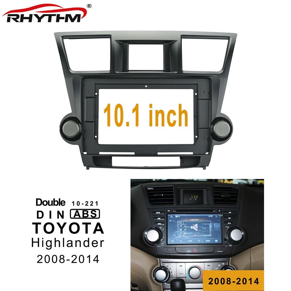 10.1 Inch 2din Car Fascia For TOYOTA Highlander 2008 2014 Fascia Audio Fitting Adaptor Dash Panel Frame Kits Car DVD Frame Fascias     - title=