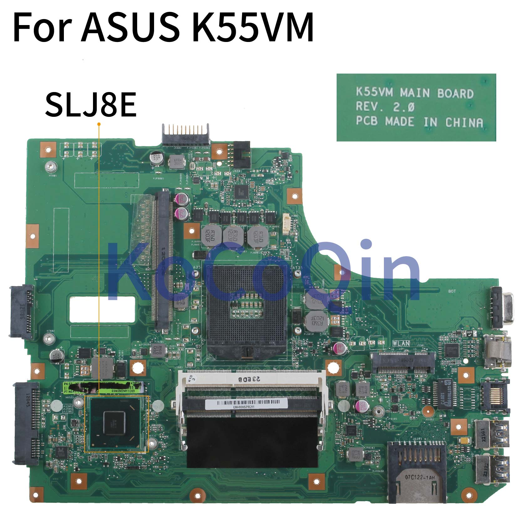 KoCoQin Laptop Motherboard For ASUS K55VM K55VJ A55V Support GT630M Mainboard REV:2.0 SLJ8E
