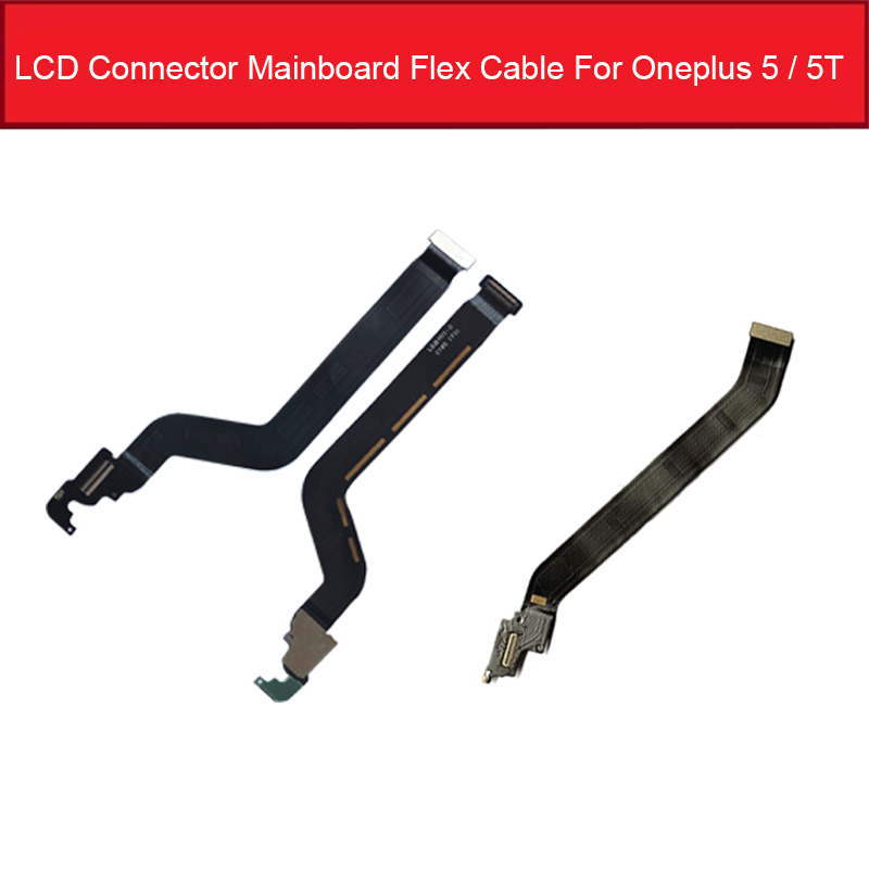 Mainboard Connector Flex Cable For Oneplus 5 5T A5000 A5010 Motherboard LCD Display Connector Flex Ribbon Replacement Parts