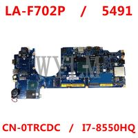 For Dell Latitude 5491 Laptop Motherboard CN- 0TRCDC 0TRCDC TRCDC LA-F702P I7-8550HQ Intel 100% Tested mainboard 1