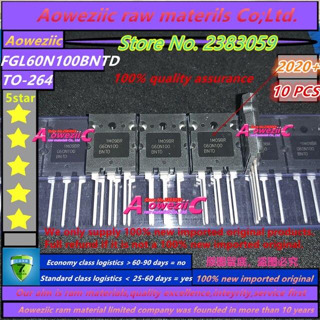 Aoweziic 2020 + 100 ٪ جديد المستوردة الأصلي G60N100BNTD FGL60N100BNTD TO 247 IGBT أنبوب 60A 1000 فولت