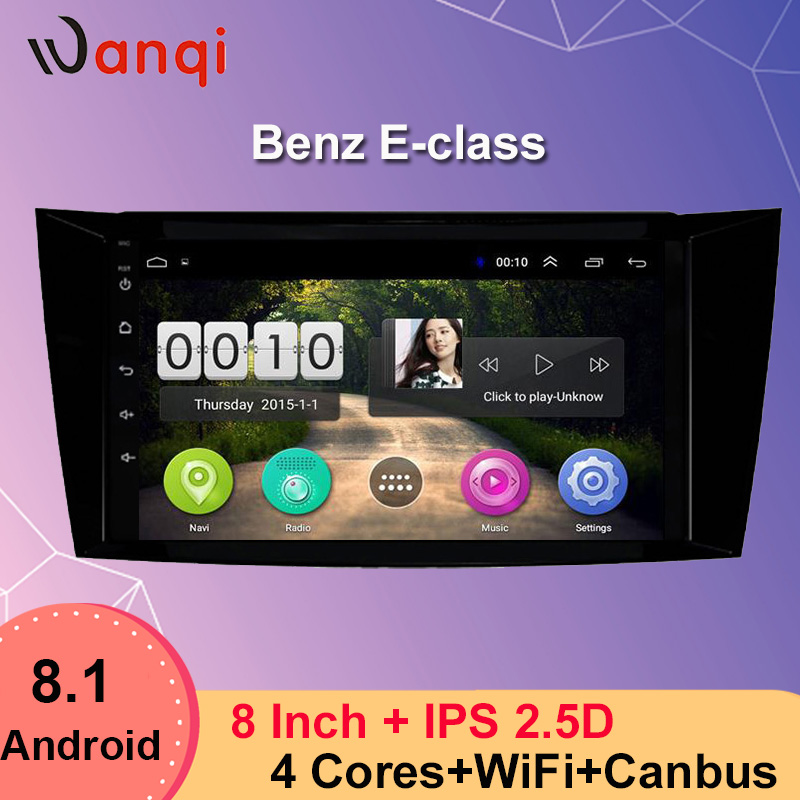 Wanqi Android 8.1 Car Navigation Android For Benz E-Class <font><b>W211</b></font>(2002-2008) CLS W219(2004-2009) G-Class W463(2001-2008) NO DVD image