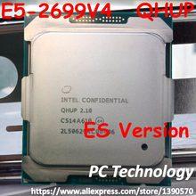 Original Intel Xeon cpu ES la versión E5-2699V4 E5-2699 V4 LGA2011-3 E5 2699 V4 22-Core 2,10 GHz 55MB 145W E5 2699V4 envío gratis