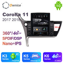 Nano Vertical Ownice Android 10.0 Car Radio 2din for Toyota Corolla 11 2017 2018 Car Auto Audio Video System Unit SPDIF 4G LTE