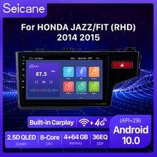 Seicane 10.1 inç Android 10.0 Octa çekirdekli araba Wifi Bluetooth 4G multimedya oynatıcı 2din GPS için 2014 2015 HONDA JAZZ/FIT (RHD)