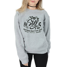 Be Still and Know That I Am God Women Tops New Women Christian Christian sweatshirt Religious Faith Bible sweatshirts tops- L355 christian and religious poems