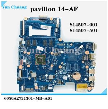814507-001 814507-501 For Hp pavilion 14-AF Laptop Motherboard 6050A2731301-MB-A01 EM2500 100% working 1