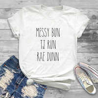 Messy Bun T.J. Run Rae Dunn Tshirt Harajuku Style Messy Bun Rae Dunn Summer Short Sleeve Tee
