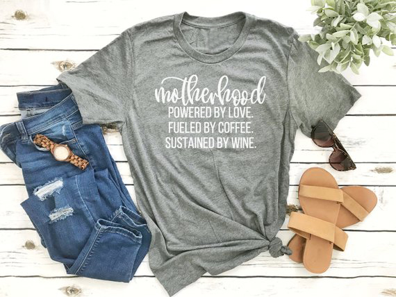 2019 Tees Art Top Motherhood T-<font><b>Shirt</b></font> Powered By Love Fueled By Coffee Sustained By <font><b>Wine</b></font> Mother Life <font><b>Shirt</b></font> Gift for Mom image