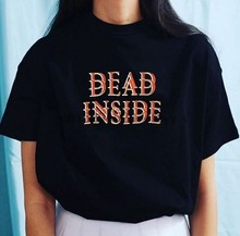 Dead Inside Letter Print T-Shirt Hipster Grunge Style Black Tee Gothic Clothing(China)