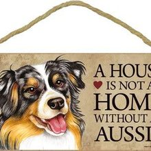 SJT ENTERPRISES, INC. A House is not a Home Without an Aussie (Australian Shepherd) Wood Sign Plaque 5
